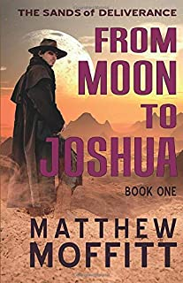 From Moon To Joshua (The Sands of Deliverance)