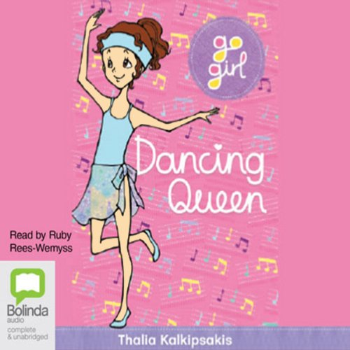 Dancing Queen: Go Girl!, Book 7 audiobook cover art