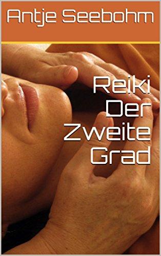 Reiki Der Zweite Grad (Die Reiki Grade 2)