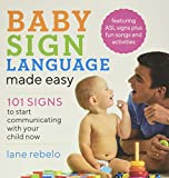 Baby Sign Language Made Easy: 101...