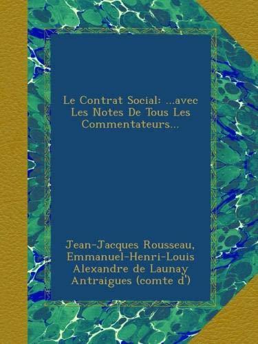 Download Le Contrat Social: ...avec Les Notes De Tous Les Commentateurs... B009G1K8XS