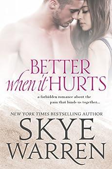 Better When It Hurts: A Stripped Standalone by [Skye Warren]