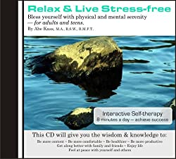 Relax and Live Stress Free: Stop feeling stressed. Discover Easy to Use Relaxation Techniques. Successful Stress Management Leads to Feelings of Peacefulness & Happiness.: Abe Kass