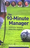 90-Minute Manager: Business Lessons from the Dugout