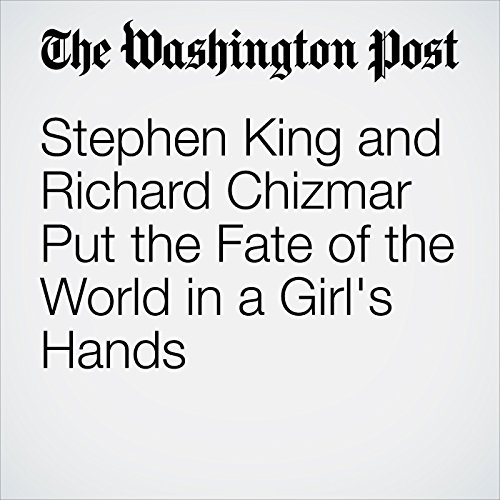 Stephen King and Richard Chizmar Put the Fate of the World in a Girl's Hands audiobook cover art