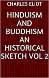 Hinduism and Buddhism An Historical Sketch Vol 2 (English Edition)