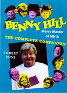 Benny Hill: Merry Master Of Mirth - The Complete Companion