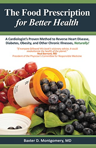 The Food Prescription for Better Health: A Cardiologists Proven Method to Reverse Heart Disease, Diabetes, Obesity, and Other Chronic Illnesses Naturally! (English Edition)