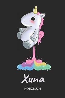 Xuna - Notizbuch: Individuelles personalisiertes Mädchen & Frauen Namen blanko Regenbogen pupsendes Einhorn Notizbuch. Lin...