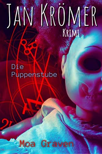 Die Puppenstube - Kriminalroman: Ostfrieslandkrimi (Jan Krömer Krimi-Reihe 8)