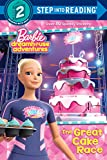 The Great Cake Race (Barbie Dreamhouse Adventures) (Barbie Dreamhouse Adventures: Step Into Reading, Step 2)
