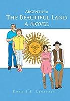Argentina: The Beautiful Land
