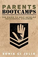 Parents BootCamps: The Guide To Help Develop Successful Children