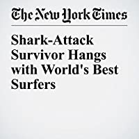 Shark-Attack Survivor Hangs with World's Best Surfers's image