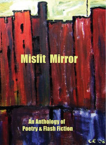 Misfit Mirror: An Anthology of Poetry and Flash Fiction