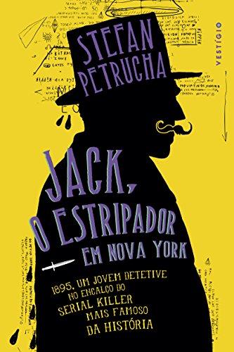 Jack, o Estripador em Nova York: 1895, um jovem detetive no encalço do serial killer mais famoso da história