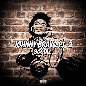 Johnny Bravo, Pt. 2