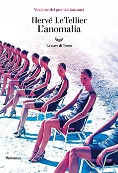 L'anomalia (Italian Edition) par [Hervé Le Tellier]