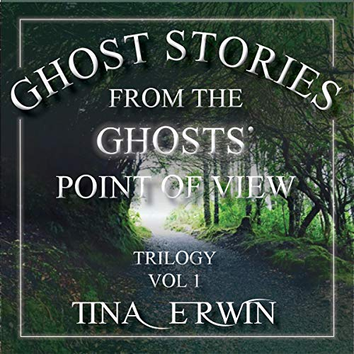 Ghost Stories from the Ghosts' Point of View audiobook cover art