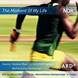 The Moment of My Life (The ARD-Song for the 'World Athletics Championships' in London)