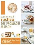 Le petit traité Rustica des fromages maison (Les petits traités)