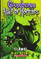 Claws! (Goosebumps Hall of Horrors)