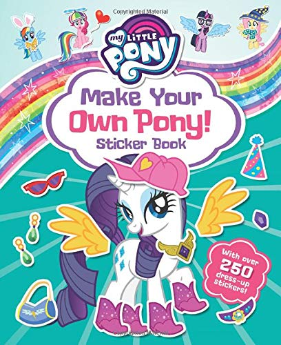My Little Pony: Make Your Own Pony Sticker Book