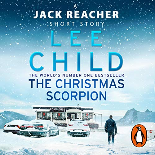 The Christmas Scorpion - A Jack Reacher Short Story - Lee Child