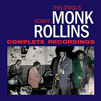 Thelonious Monk-Sonny Rollins Complete Recordings (Bonus Track Version)