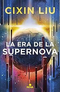 La era de la supernova par Cixin Liu