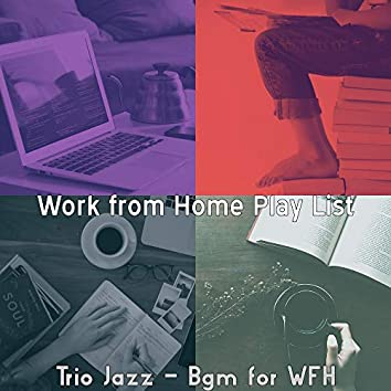 Trio Jazz - Bgm for WFH