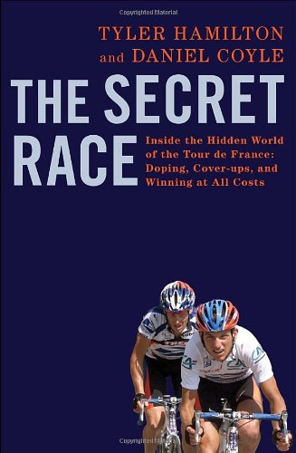 Image of The Secret Race: Inside the Hidden World of the Tour de France: Doping, Cover-ups, and Winning at All Costs
