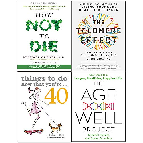 Telomere Effect, Things to Do Now That You're 40, Age-Well Project, How Not to Die 4 Books Collection Set