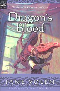 Dragon's Blood (Pit Dragon Chronicles Book 1) by [Jane Yolen]