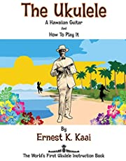 The Ukulele: A Hawaiian Guitar, And How To Play It: The World's First Ukulele Instruction Book