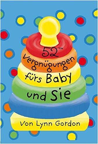 52(TM) Vergnügungen fürs Baby und Sie