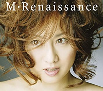 M・Renaissance〜エム・ルネサンス〜