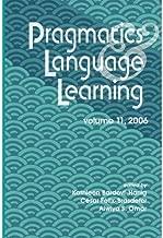 [(Pragmatics and Language Learning: v. 11: Conference Proceedings)] [Author: Kathleen Bardovi-Harlig] published on (January, 2007)