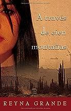 A Través de Cien Montañas (Across a Hundred Mountains): Novela (Spanish Edition)