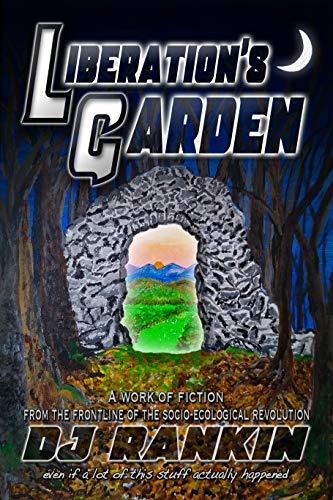 Liberation S Garden Kindle Edition By Rankin Dj Politics Social Sciences Kindle Ebooks Amazon Com