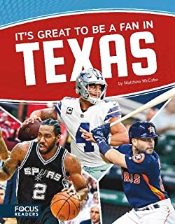 It s Great to Be a Fan in Texas (Focus Readers: Sports Nation: Voyager Level)