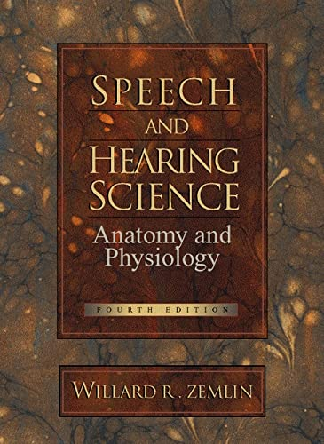 Speech And Hearing Science Anatomy And Physiology 4th Edition