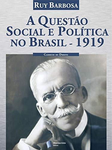 A Questão Social e Política no Brasil - 1919