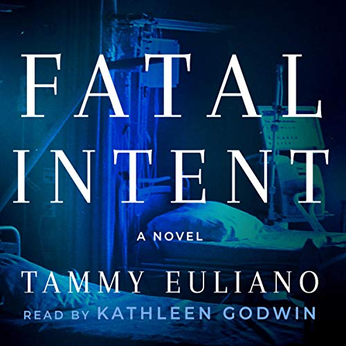 Fatal Intent Audiobook By Tammy Euliano MD cover art