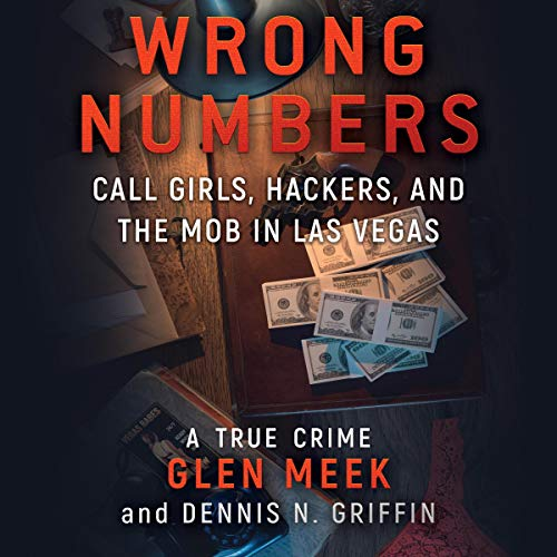 Wrong Numbers: Call Girls, Hackers, and the Mob in Las Vegas audiobook cover art