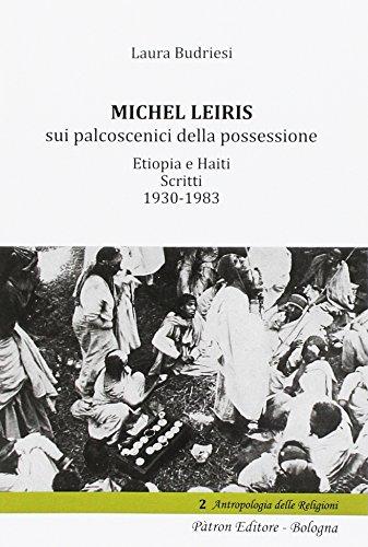Michel Leiris sui palcoscenici della possessione. Etiopia e Haiti. Scritti 1930 - 1983