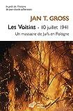 Les Voisins: 10 juillet 1941. Un massacre de Juifs en Pologne (Le...