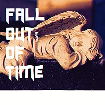 Fall Out of Time