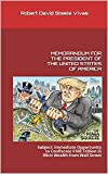MEMORANDUM FOR THE PRESIDENT OF THE UNITED STATES OF AMERICA: Subject: Immediate Opportunity to Confiscate $100 Trillion in Illicit Wealth from Wall Street (Trump Revolution) (English Edition)