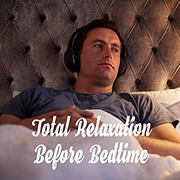 Total Relaxation Before Bedtime
